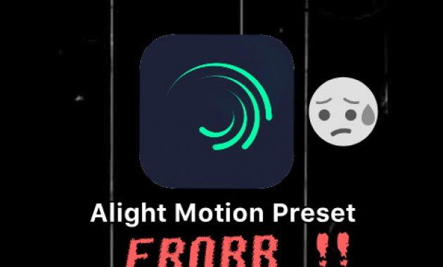 kenapa alight motion error
